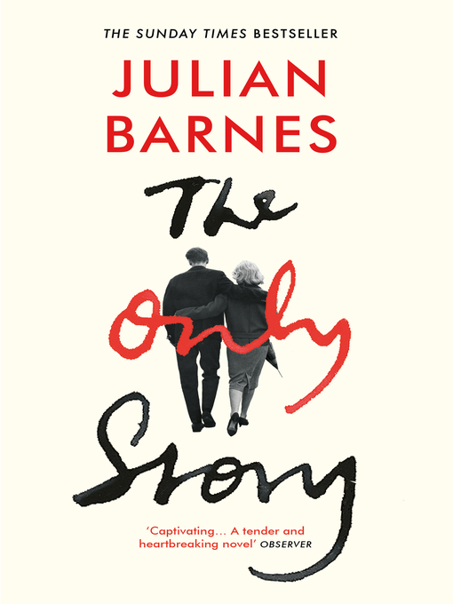 Title details for The Only Story by Julian Barnes - Available