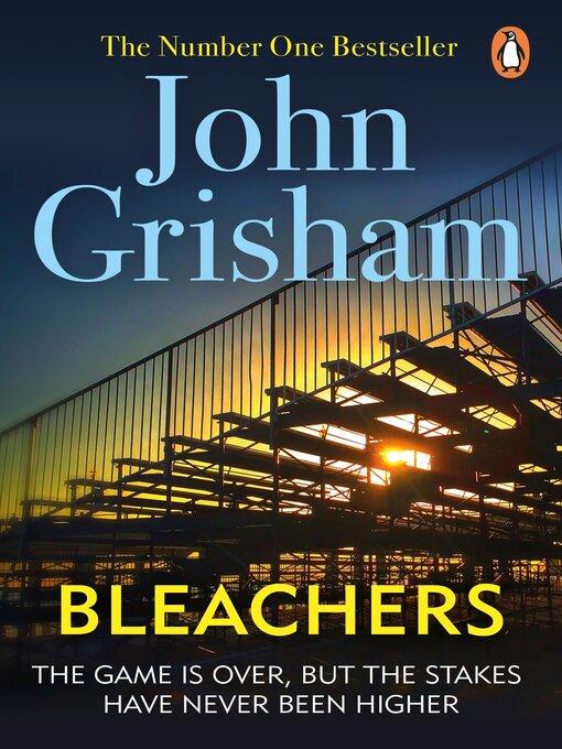 Title details for Bleachers by John Grisham - Available