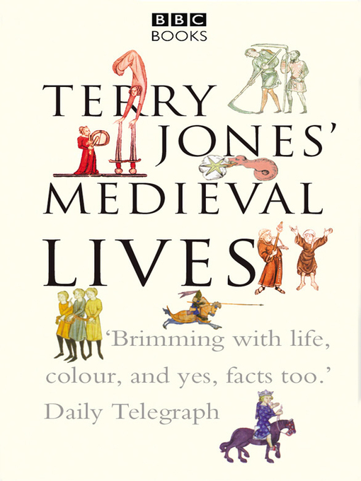 Title details for Terry Jones' Medieval Lives by Alan Ereira - Available