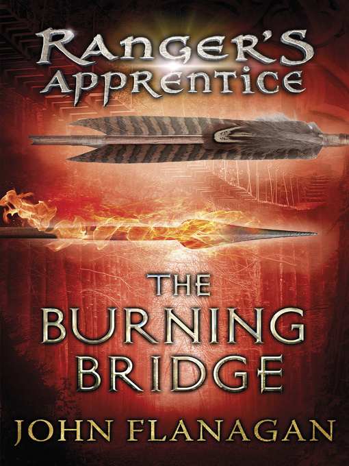 The Burning Bridge Ranger's Apprentice Series, Book 2