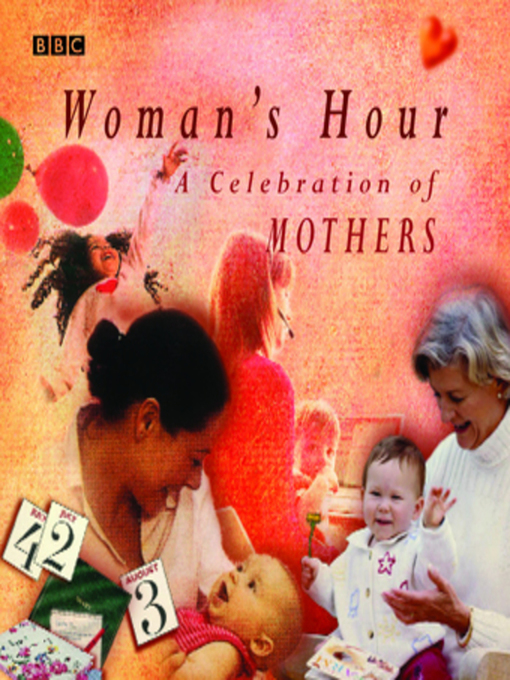 Title details for Woman's Hour a Celebration of Mothers by BBC - Available