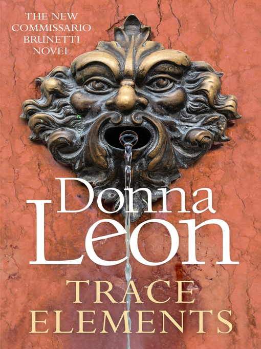 Title details for Trace Elements by Donna Leon - Available