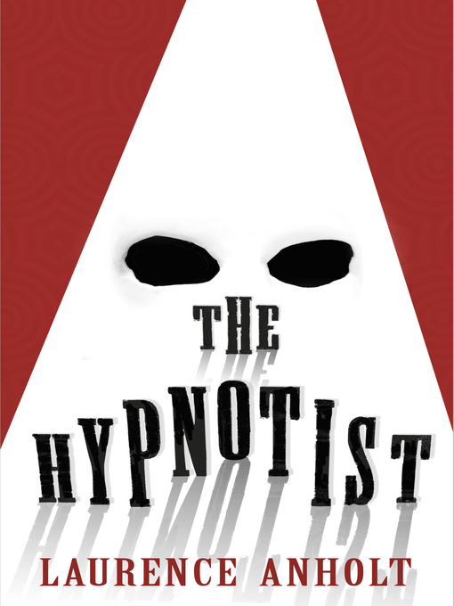 Title details for The Hypnotist by Laurence Anholt - Available