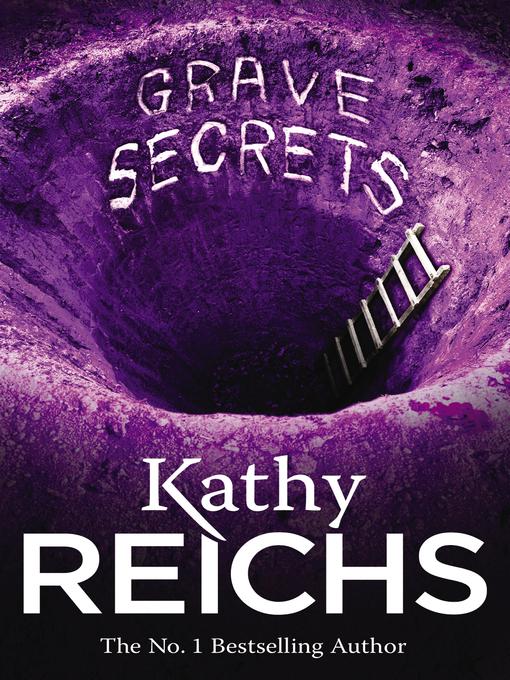 Title details for Grave Secrets by Kathy Reichs - Wait list