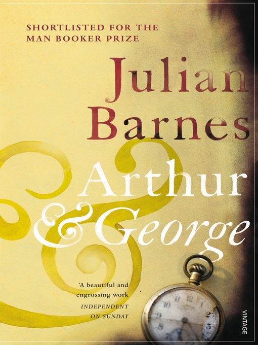 Title details for Arthur & George by Julian Barnes - Available