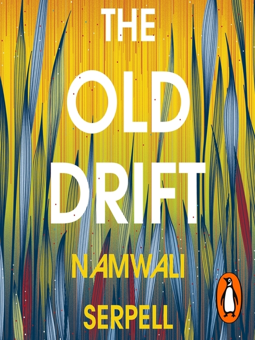 Title details for The Old Drift by Namwali Serpell - Wait list