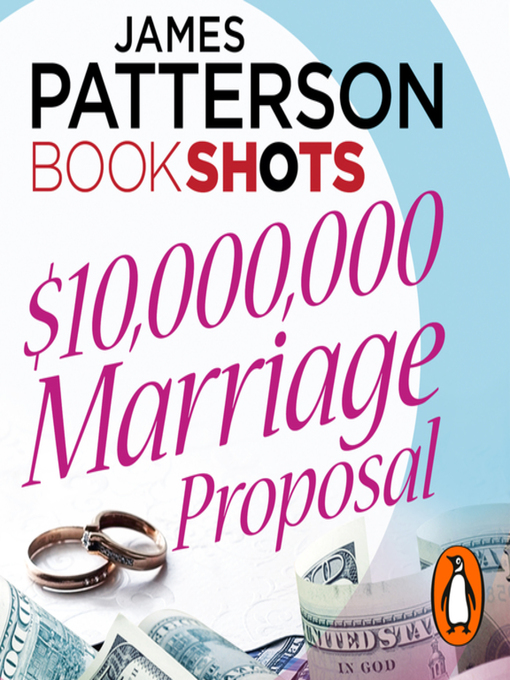 Title details for $10,000,000 Marriage Proposal by James Patterson - Available