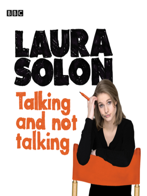 Title details for Laura Solon  Talking and Not Talking by Laura Solon - Available
