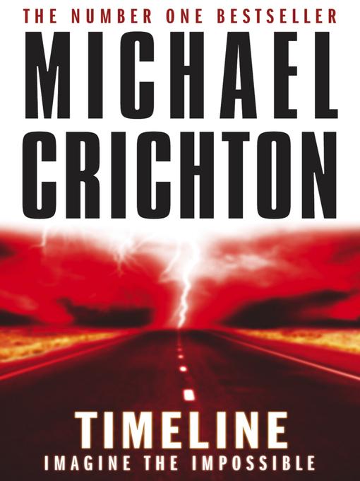 Title details for Timeline by Michael Crichton - Wait list