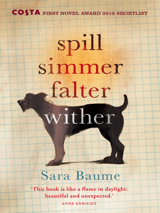 Title details for Spill Simmer Falter Wither by Sara Baume - Wait list