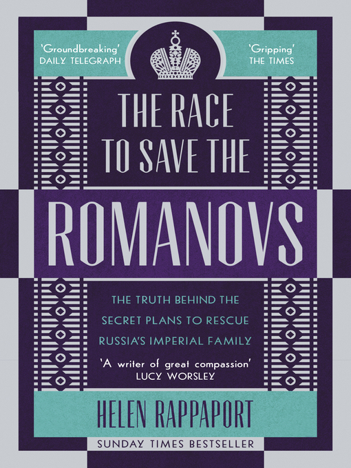 Title details for The Race to Save the Romanovs by Helen Rappaport - Available