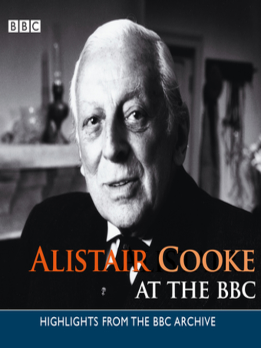 Title details for Alistair Cooke by Alistair Cooke - Available