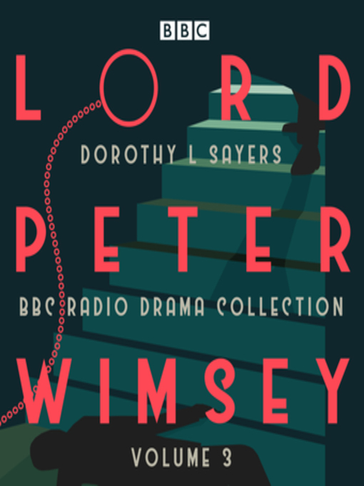 Title details for Lord Peter Wimsey, BBC Radio Drama Collection Volume 3 by Dorothy L Sayers - Wait list