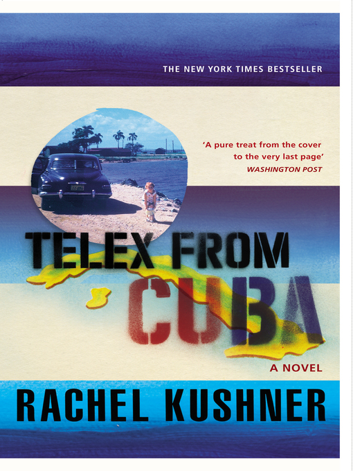 Title details for Telex from Cuba by Rachel Kushner - Wait list