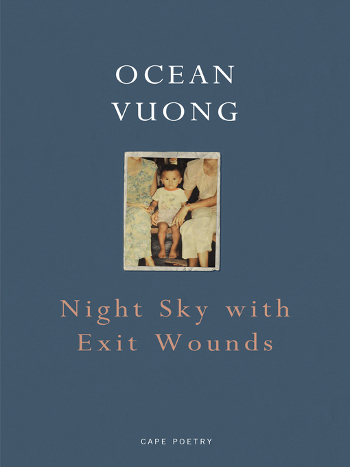 Title details for Night Sky with Exit Wounds by Ocean Vuong - Wait list