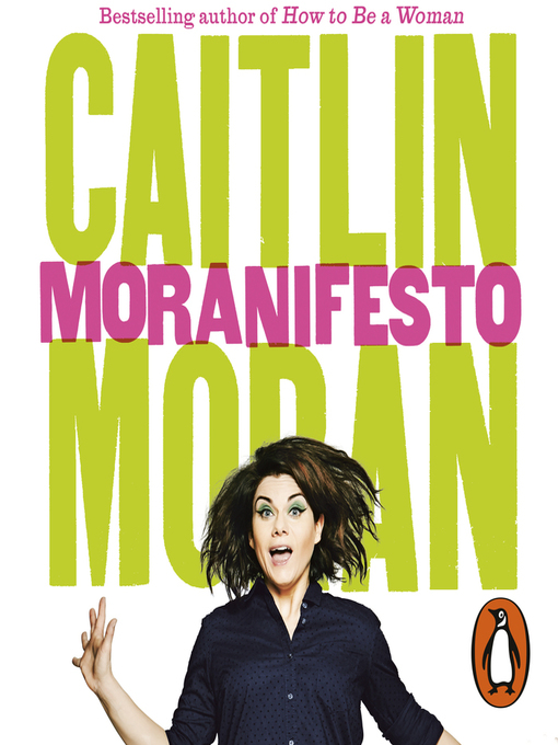 Title details for Moranifesto by Caitlin Moran - Available