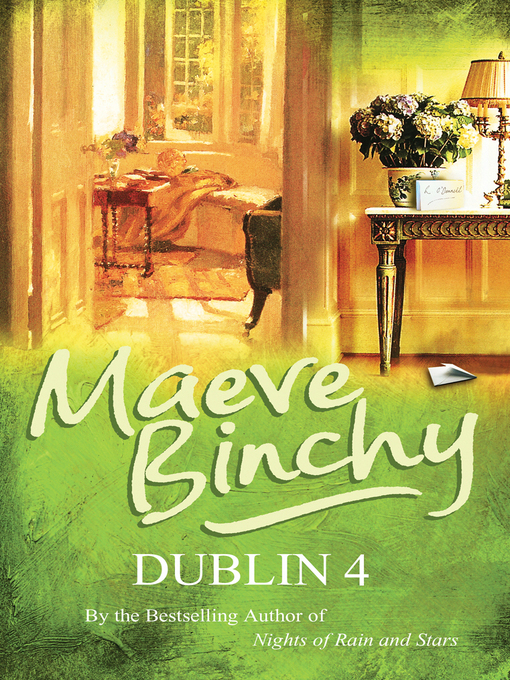 Title details for Dublin 4 by Maeve Binchy - Available
