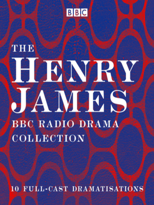 Title details for The Henry James BBC Radio Drama Collection by Henry James - Wait list