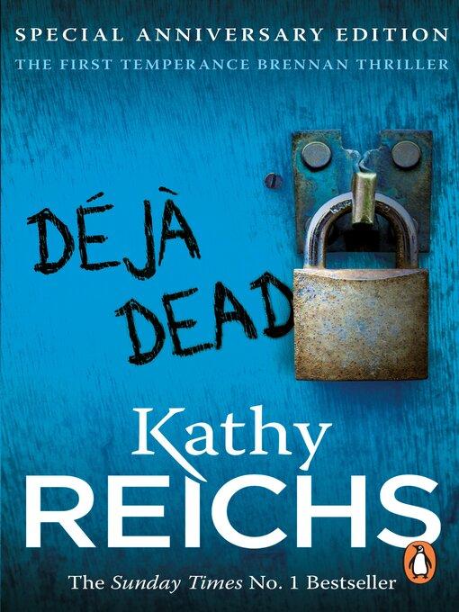 Title details for Deja Dead by Kathy Reichs - Wait list