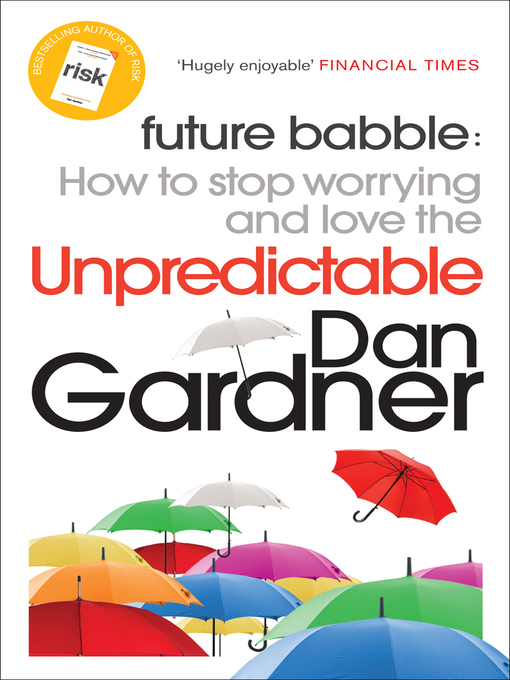 Future Babble How to Stop Worrying and Love the Unpredictable