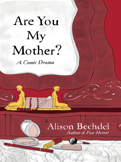 Title details for Are You My Mother? by Alison Bechdel - Wait list
