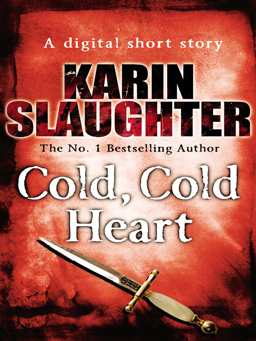Title details for Cold, Cold Heart by Karin Slaughter - Available