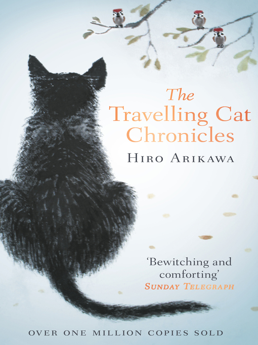 Title details for The Travelling Cat Chronicles by Hiro Arikawa - Available