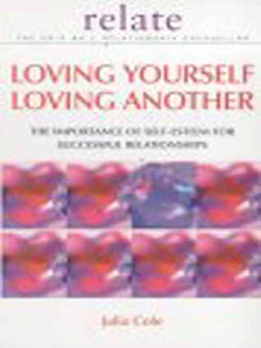 Title details for Loving Yourself Loving Another by Julia Cole - Available