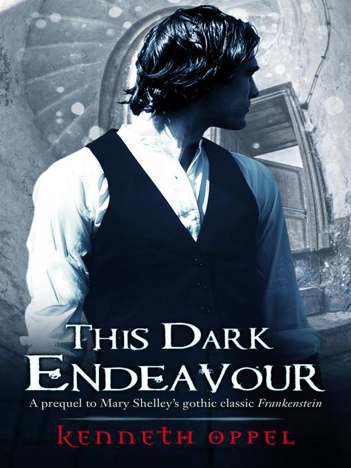 This Dark Endeavour The Apprenticeship of Victor Frankenstein Series, Book 1