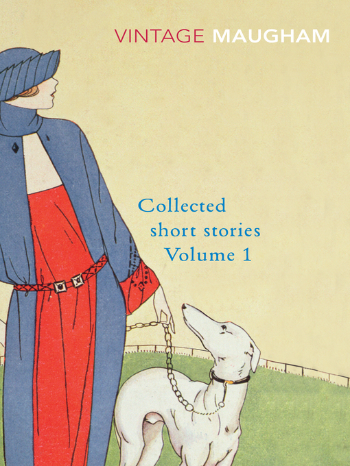 Title details for Collected Short Stories Volume 1 by W. Somerset Maugham - Available
