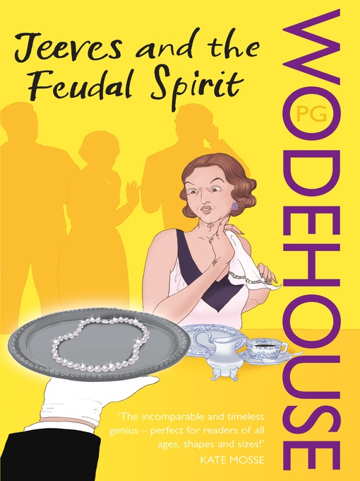 Title details for Jeeves and the Feudal Spirit by P.G. Wodehouse - Available