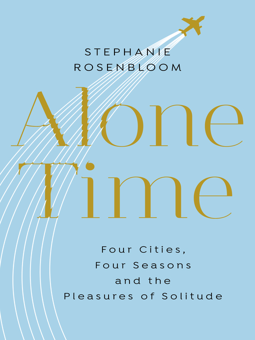 Title details for Alone Time by Stephanie Rosenbloom - Wait list