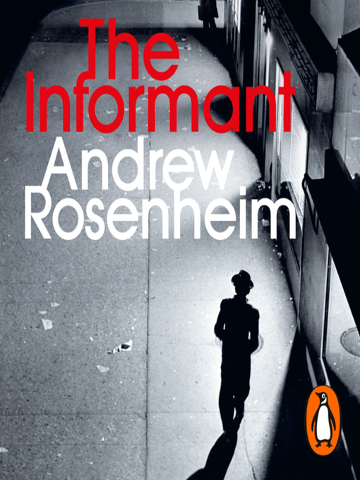Title details for The Informant by Andrew Rosenheim - Available