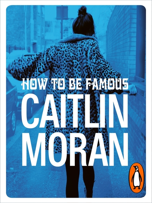 Title details for How to be Famous by Caitlin Moran - Available