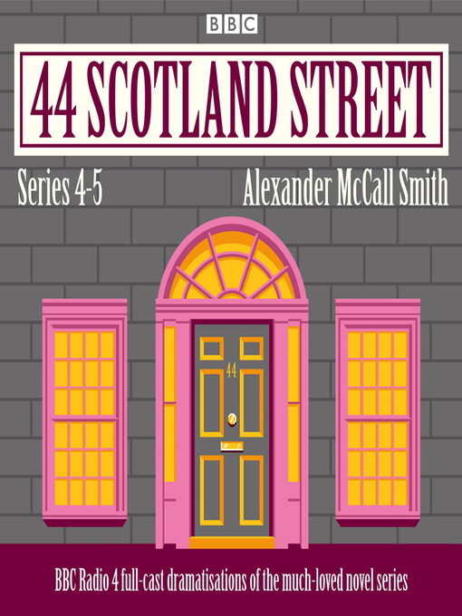 Title details for 44 Scotland Street, Series 4 and 5 by Alexander McCall Smith - Wait list