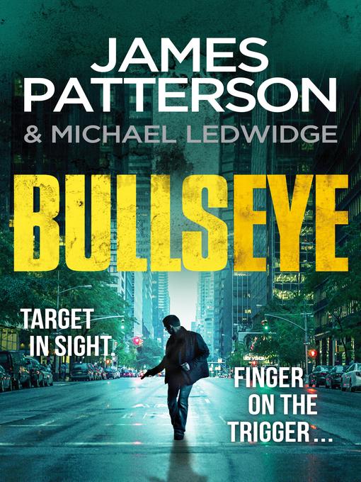 Title details for Bullseye by James Patterson - Wait list