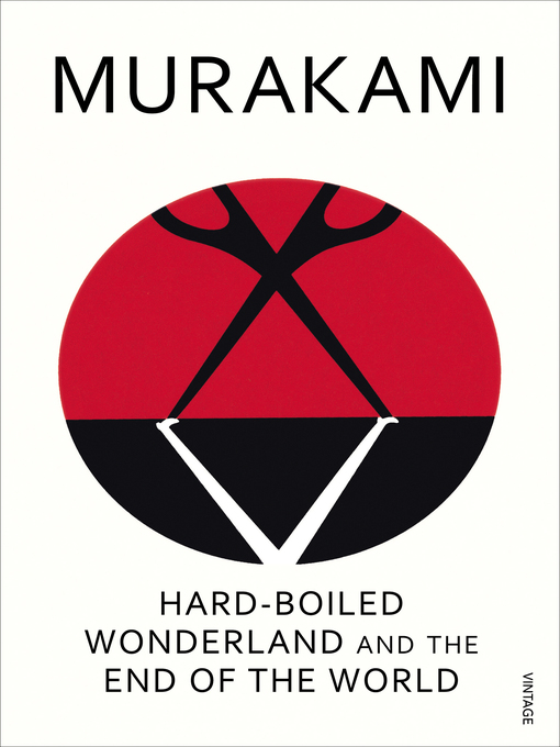 Title details for Hard-Boiled Wonderland and the End of the World by Haruki Murakami - Available