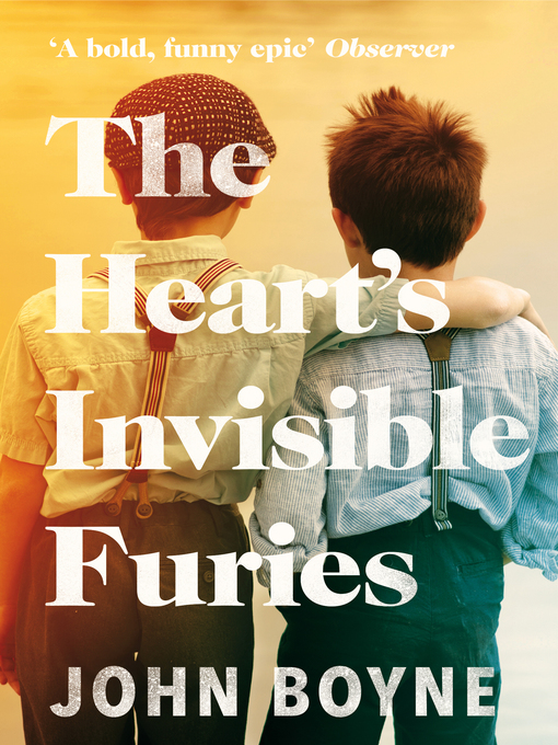 Title details for The Heart's Invisible Furies by John Boyne - Available