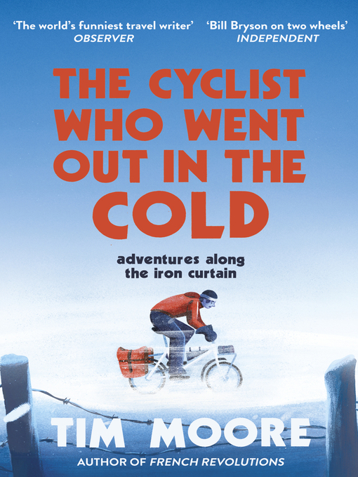 Title details for The Cyclist Who Went Out in the Cold by Tim Moore - Available