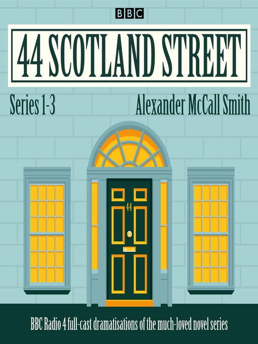 Title details for 44 Scotland Street, Series 1-3 by Alexander McCall-Smith - Available
