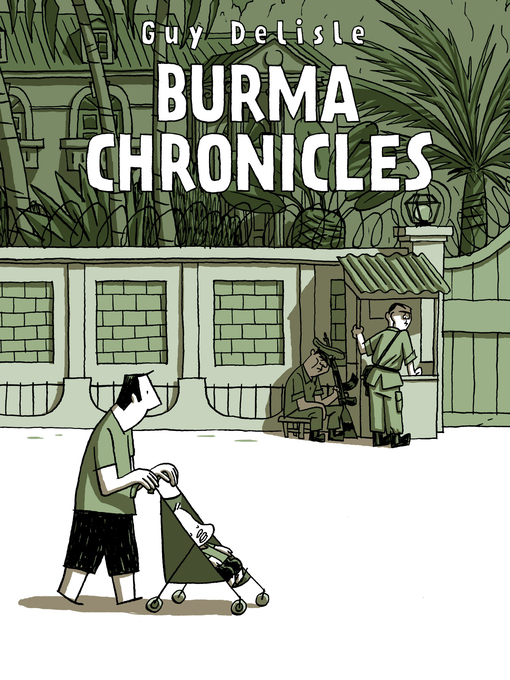 Title details for Burma Chronicles by Guy Delisle - Available