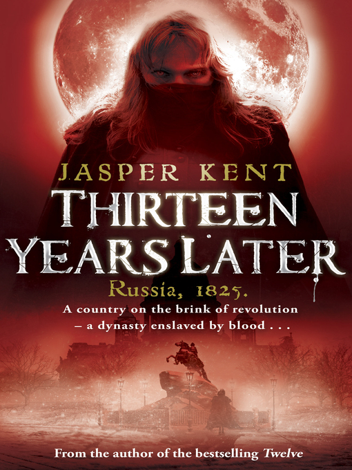 Title details for Thirteen Years Later by Jasper Kent - Available