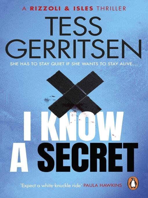 Title details for I Know a Secret by Tess Gerritsen - Wait list