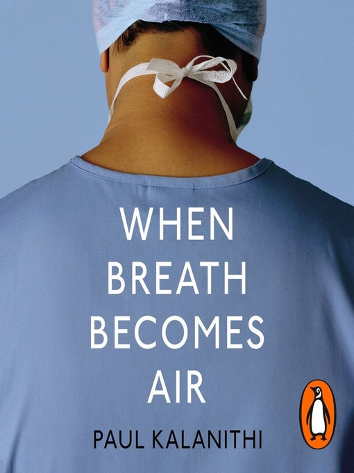 Title details for When Breath Becomes Air by Paul Kalanithi - Available