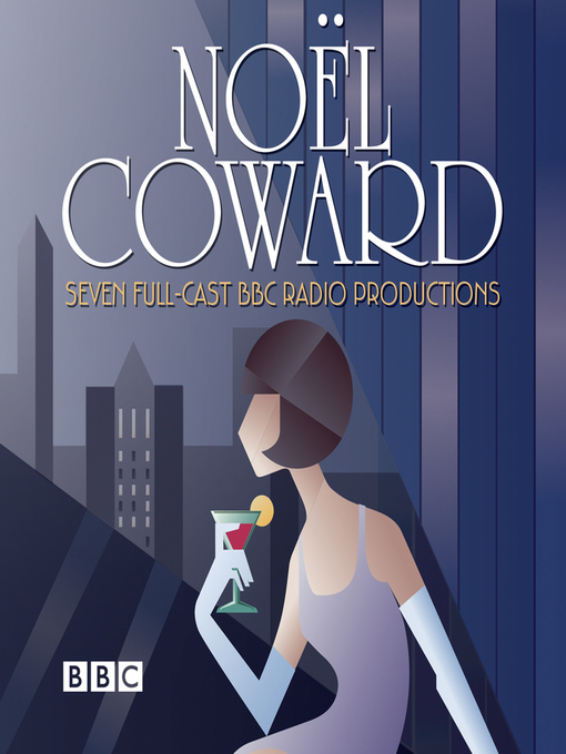 Title details for The Noel Coward BBC Radio Drama Collection by Noel Coward - Available