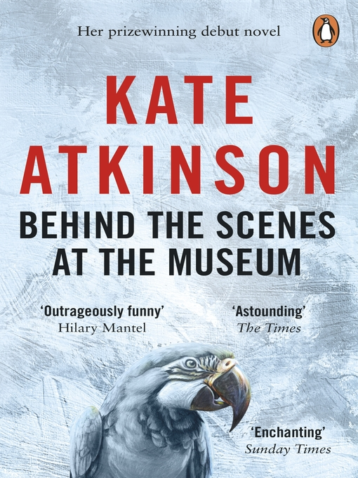 Title details for Behind the Scenes At the Museum by Kate Atkinson - Available
