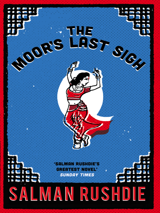 Title details for The Moor's Last Sigh by Salman Rushdie - Available