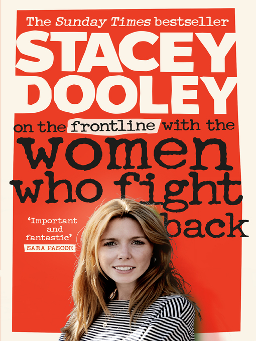 Title details for On the Front Line with the Women Who Fight Back by Stacey Dooley - Available