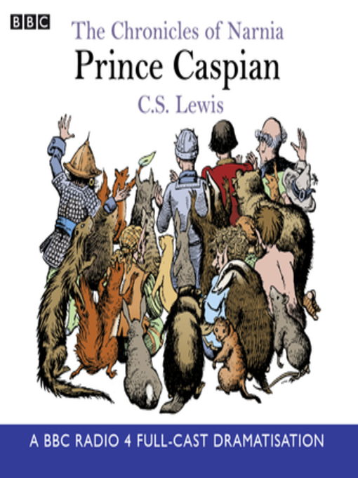 Prince Caspian The Chronicles of Narnia, Book 4