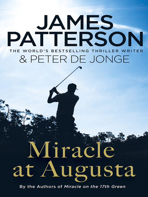 Title details for Miracle at Augusta by James Patterson - Wait list